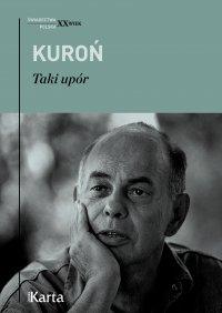 Taki upór - Jacek Kuroń