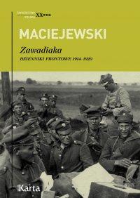 Zawadiaka. Dzienniki frontowe 1914–1920 - Jerzy Konrad Maciejewski