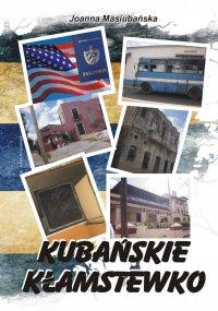 Kubańskie kłamstewko - Joanna Masiubańska
