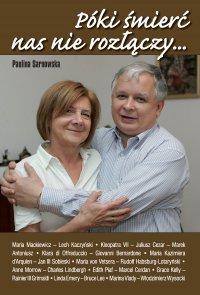 Póki śmierć nas nie rozłączy - Paulina Sarnowska