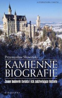 Kamienne biografie. Znane budowle świata i ich zadziwiające historie - Przemysław Słowiński