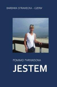 Pomimo Parkinsona JESTEM - Barbara Stramecka-Czerw