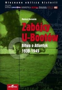 Zabójcy U-Bootów - Mariusz Borowiak