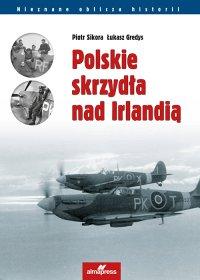 Polskie skrzydła nad Irlandią - Piotr Sikora