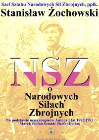 NSZ o Narodowych Siłach Zbrojnych - Stanisław Żochowski