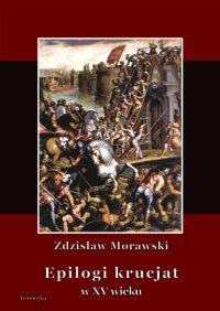 Epilogi krucjat w XV wieku - Zdzisław Morawski