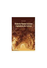 Historia Manon Lescaut i kawalera de Grieux - Antoine Francois Prevost