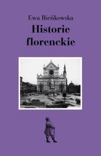 Historie florenckie. Sztuka i polityka - Ewa Bieńkowska
