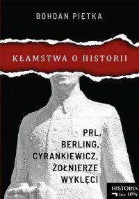 Kłamstwa o historii - Bohdan Piętka