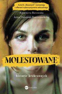 Molestowane. Historie bezbronnych - Anna Matusiak-Rześniowiecka