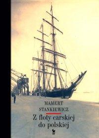 Z floty carskiej do polskiej - Mamert Stankiewicz