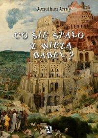 Co się stało z wieżą Babel? - Jonathan Gray