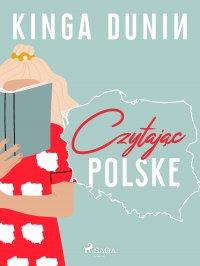 Czytając Polskę - Kinga Dunin