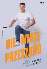 Nie widzę przeszkód - Marcin Ryszka