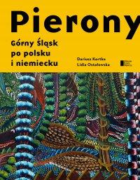 Pierony. Górny Śląsk po polsku i niemiecku. Antologia - Dariusz Korytko
