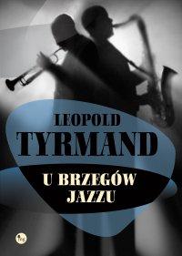 U brzegów jazzu. Wydanie 2 - Leopold Tyrmand