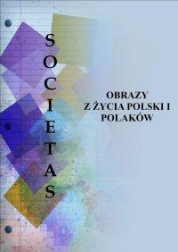 Societas. Obrazy z życia Polski i Polaków - Gniewomir Pieńkowski