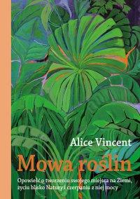 Mowa roślin - Alice Vincent
