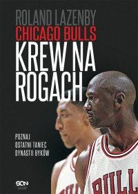 Chicago Bulls. Krew na rogach - Roland Lazenby