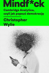 Mindf*ck - Christopher Wylie, Christopher Wylie