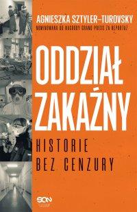 Oddział zakaźny. Historie bez cenzury - Agnieszka Sztyler-Turovsky