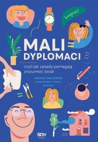 Mali dyplomaci, czyli jak zasady pomagają zrozumieć świat - Łukasz Walewski
