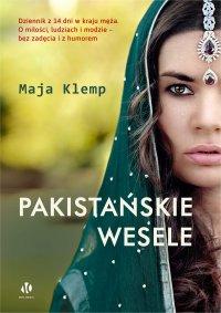 Pakistańskie wesele - Maja Klemp
