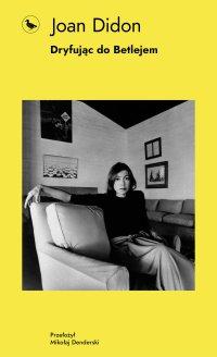 Dryfując do Betlejem - Joan Didion