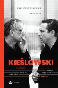 KIEŚLOWSKI. Od Bez końca do końca - Krzysztof Piesiewicz