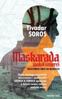 Maskarada wokół śmierci. Nazistowski świat na Węgrzech - Tivadar Soros