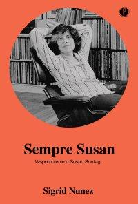Sempre Susan. Wspomnienie o Susan Sontag - Sigrid Nunez