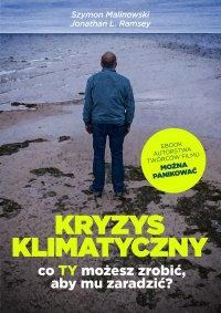Kryzys klimatyczny. Co Ty możesz zrobić, aby mu zaradzić? - Prof. Szymon Malinowski, Jonathan L. Ramsey