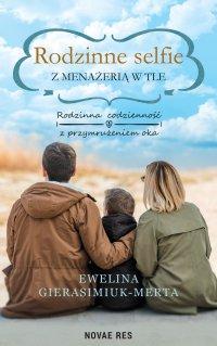 Rodzinne selfie z menażerią w tle - Ewelina Gierasimiuk-Merta