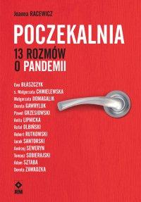 Poczekalnia. 13 rozmów o pandemii - Joanna Racewicz