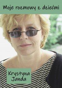 Moje rozmowy z dziećmi - Krystyna Janda