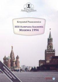 XXXI Olimpiada Szachowa - Moskwa 1994 - Krzysztof Puszczewicz