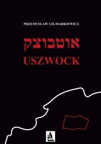 Uszwock - Przemysław Lis-Markiewicz