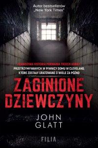 Zaginione dziewczyny - John Glatt
