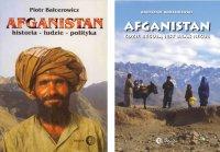 ZROZUMIEĆ AFGANISTAN Pakiet - Afganistan gdzie regułą jest brak reguł / Afganistan. Historia - ludzie - polityka - Piotr Balcerowicz