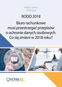 Biuro rachunkowe musi przestrzegać przepisów o ochronie danych osobowych. Co się zmieni w 2018 roku? - Opracowanie zbiorowe