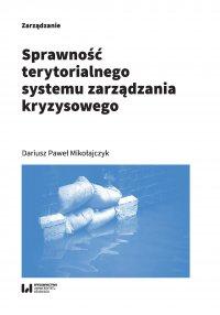 Sprawność terytorialnego systemu zarządzania kryzysowego - Dariusz Paweł Mikołajczyk