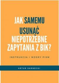 Jakusunąć niepotrzebne zapytania zBIK - Artur Sarnecki