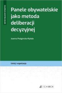 Panele obywatelskie jako metoda deliberacji decyzyjnej - Joanna Podgórska-Rykała
