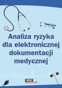 Analiza ryzyka dla elektronicznej dokumentacji medycznej - Opracowanie zbiorowe