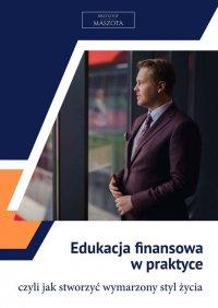 Edukacja finansowa wpraktyce - Krzysztof Maszota