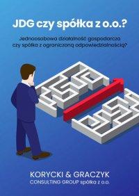 Jednoosobowa działalność gospodarcza czyspółka zograniczoną odpowiedzialnością? - Bogusław Korycki