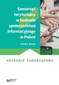 Samorząd terytorialny w budowie społeczeństwa informacyjnego w Polsce - Paweł A. Nowak