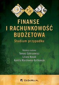 Finanse i rachunkowość budżetowa. Studium przypadku - Tomasz Gabrusewicz