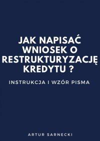 Jaknapisać Wniosek orestrukturyzację kredytu? Instrukcja iwzór pisma - Artur Sarnecki