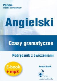 Angielski. Czasy gramatyczne. Podręcznik z ćwiczeniami + audiobook - Dorota Guzik